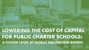 Lowering the Cost of Capital for Public Charter Schools: A Closer Look at Moral Obligation Bonds graphic