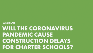 Will the Coronavirus Pandemic Cause Construction Delays for Charter Schools?