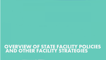 OVERVIEW OF STATE FACILITY POLICIES AND OTHER FACILITY STRATEGIES