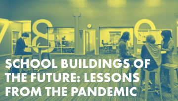 School Buildings of the Future: Lessons from the Pandemic report graphic